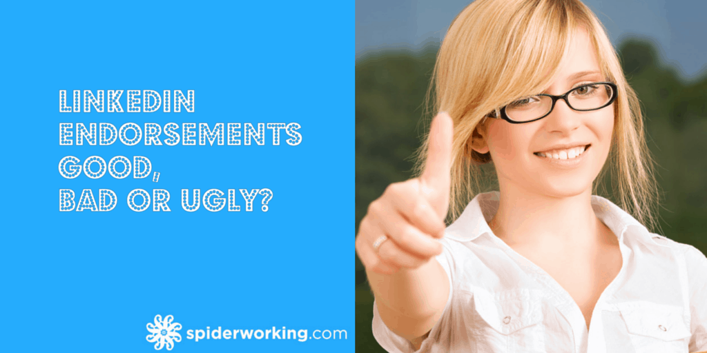 LinkedIn Endorsements – Good, Bad or Ugly?