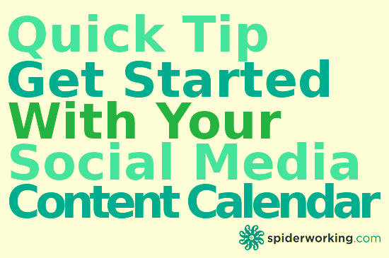 Quick Tip – Get Started With Your Social Media Content Calendar