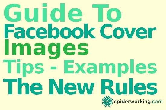Guide To Facebook Cover Images – Tips, Examples and The New Rules