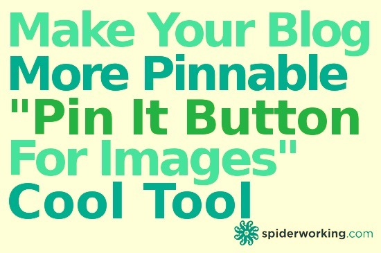 Make Your Blog More Pinnable With 'Pin It Button For Images' – Cool Tool