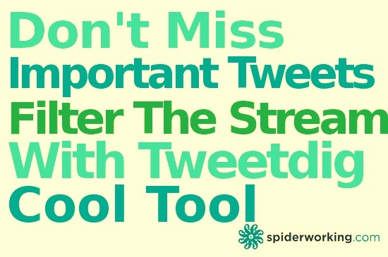 Don't Miss The Important Tweets – Filter Twitter With Tweetdig