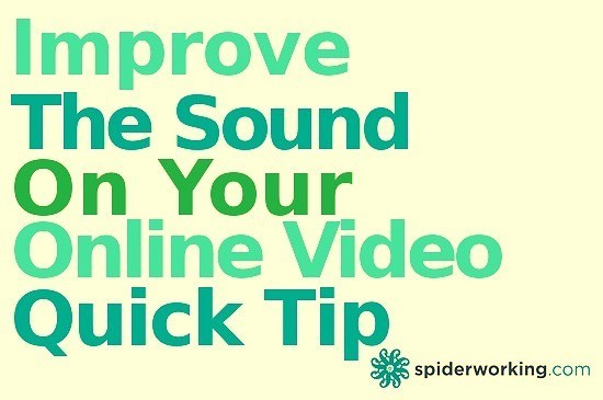Quick Tip – Improve The Sound On Your Videos