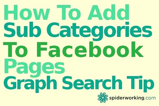 How To Add Sub Categories To Your Facebook Page – Facebook Graph Search Tip