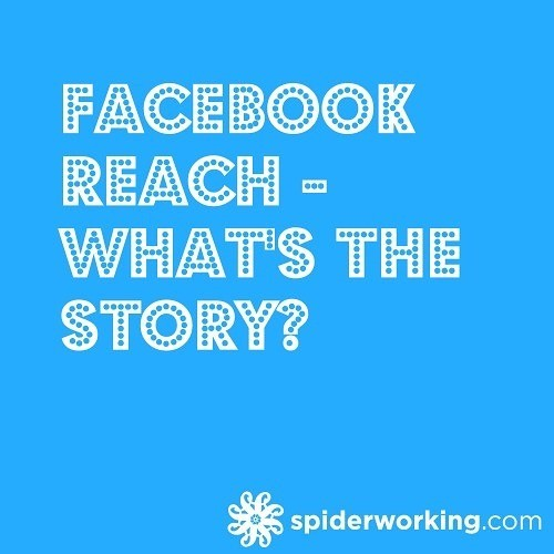 Facebook Reach – What's The Story?