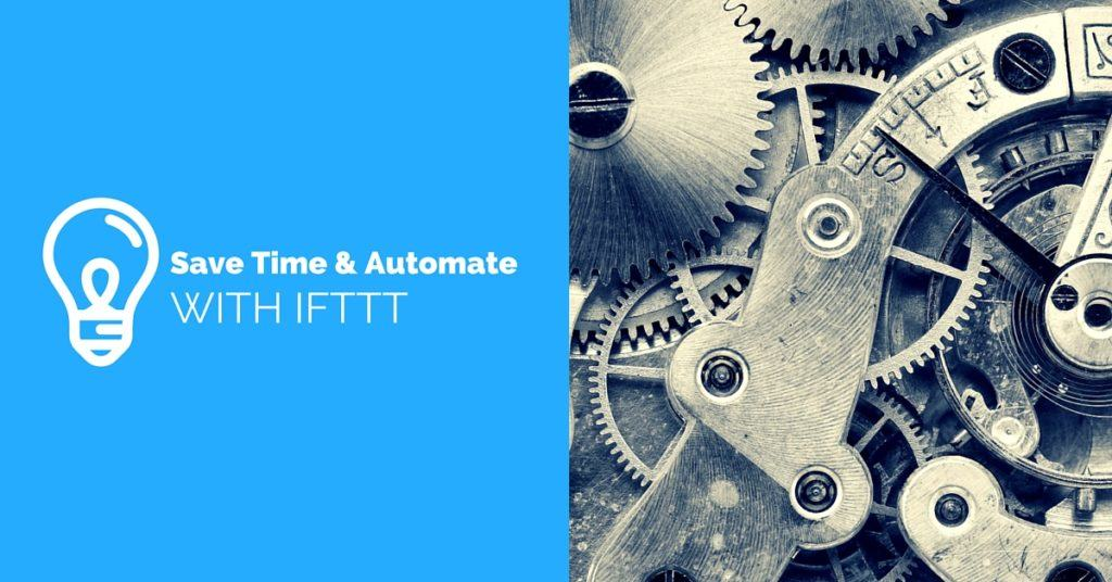 Save Time & Automate Social Media Tasks With IFTTT – Cool Tool