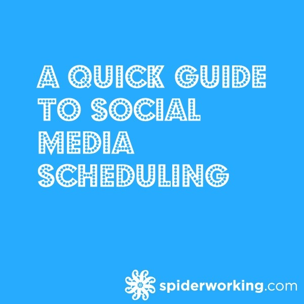 A Quick Guide To Social Media Scheduling