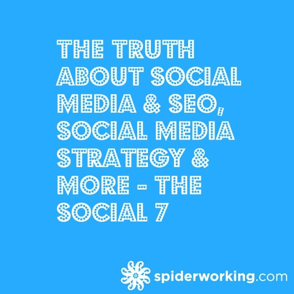The Truth About Social Media SEO, Social Media Strategy & More – The Social 7