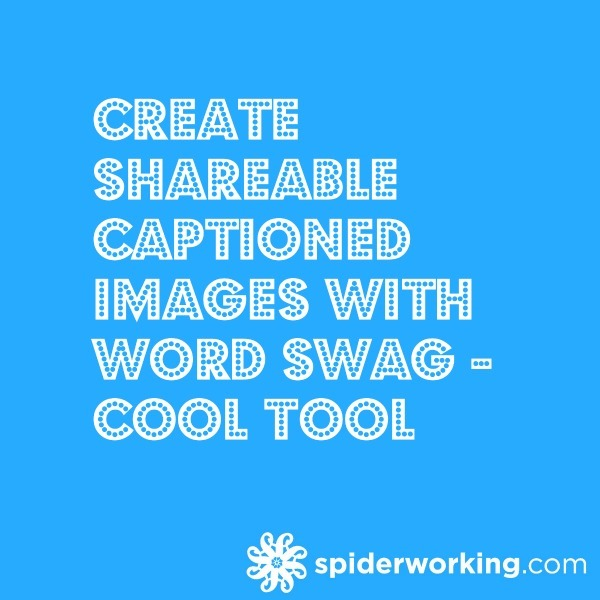 Create Shareable Captioned Images With Word Swag – Cool Tool