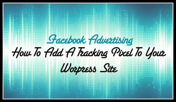 How To Add Facebook Tracking Pixels To Your WordPress Site - Cool Tool