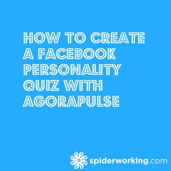 How To Create A Facebook Personality Quiz With AgoraPulse