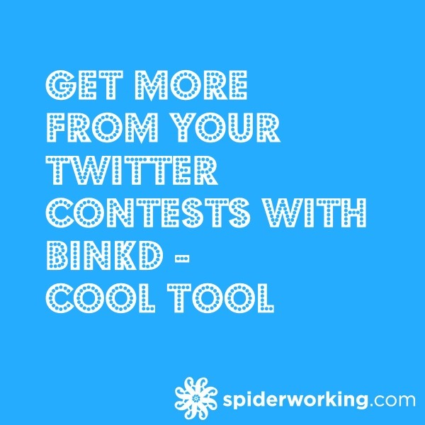 Get More From Your Twitter Contests With Binkd – Cool Tool