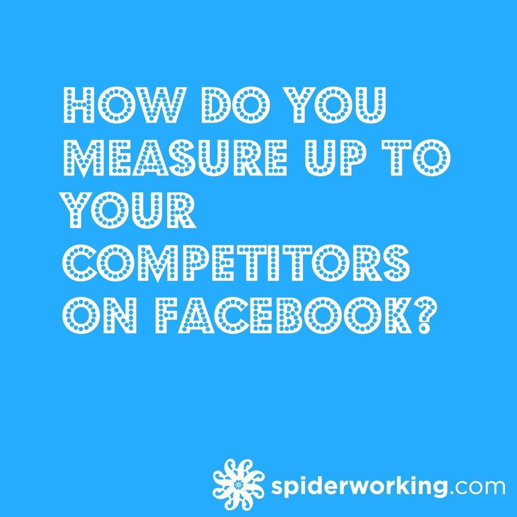 How Do You Measure Up To Your Competitors On Facebook? – 30 Second Tip