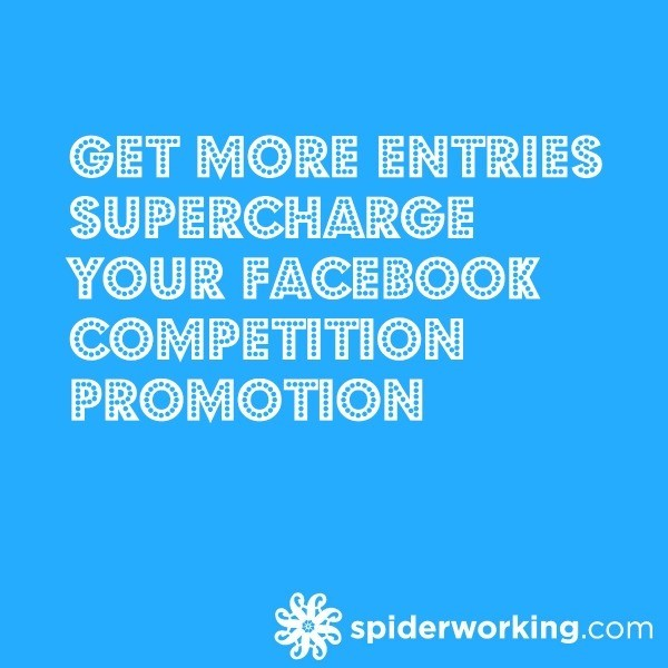 Get More Entries – Supercharge Your Facebook Competition Promotion