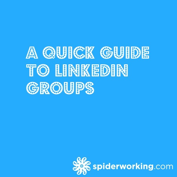 A Quick Guide To LinkedIn Groups