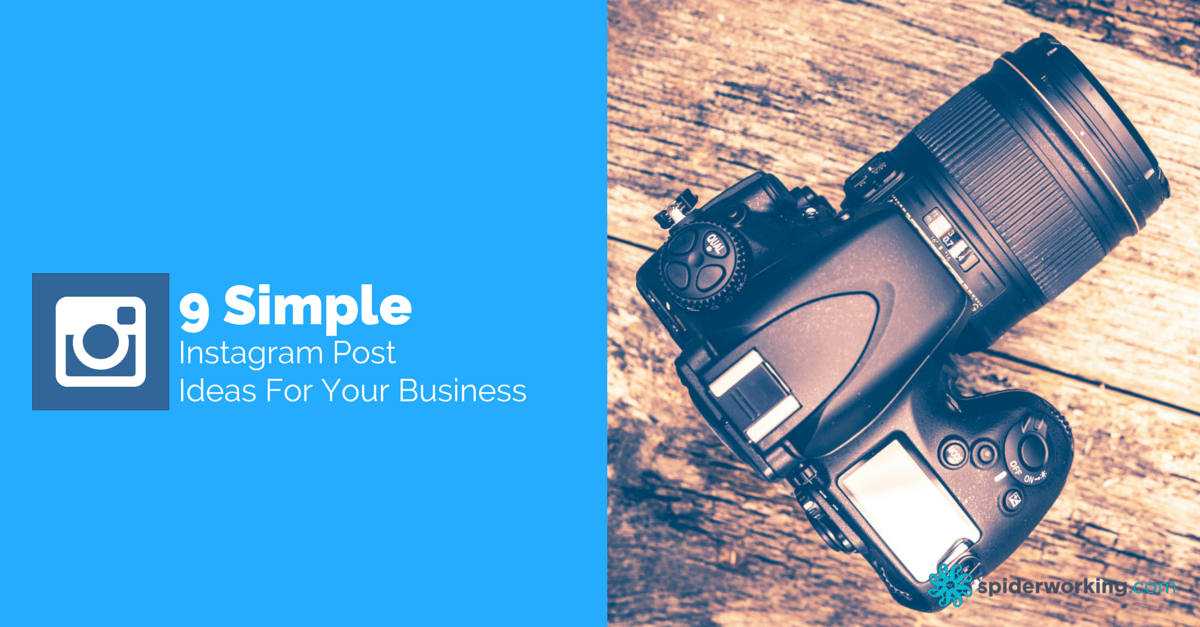 9 Simple Instagram Post Ideas For Your Business
