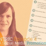 How To Create A Social Media Promotion Schedule For Your Blog [Podcast] – Blogcentric Episode 4