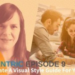 How To Create A Visual Style Guide For Your Blog – Blogcentric Episode 9