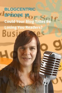 Could Your Blog Titles Be Losing You Readers?
