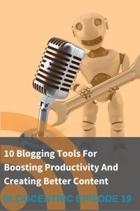 10 Blogging tools that make creating content easier