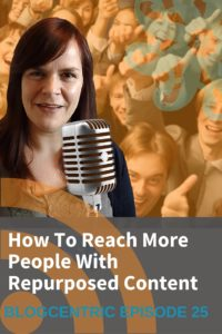 10 Ways To Reach More People With Repurposed Content
