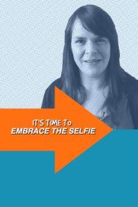 Celebrate the selfie