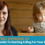 Want To Start A Blog For Your Business? Follow The Beginners Guide – Blogcentric #37