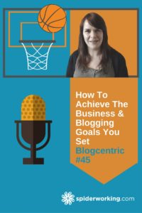 How To Achieve The Business And Blogging Goals You Set