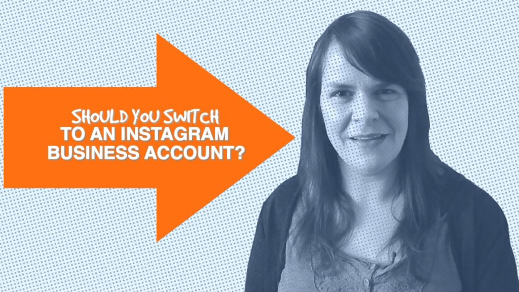 Should you make the switch to a business account on Instagram?