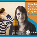 How To Use Visual Content To Enhance Your Blog Posts – Blogcentric #48