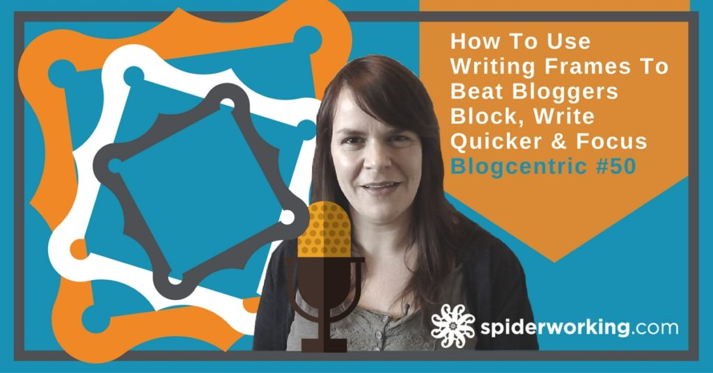 Writing Frames - Your Weapon Against Bloggers Block