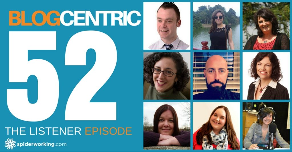 A Year Of Podcasting - The Listener Episode - Blogcentric #52