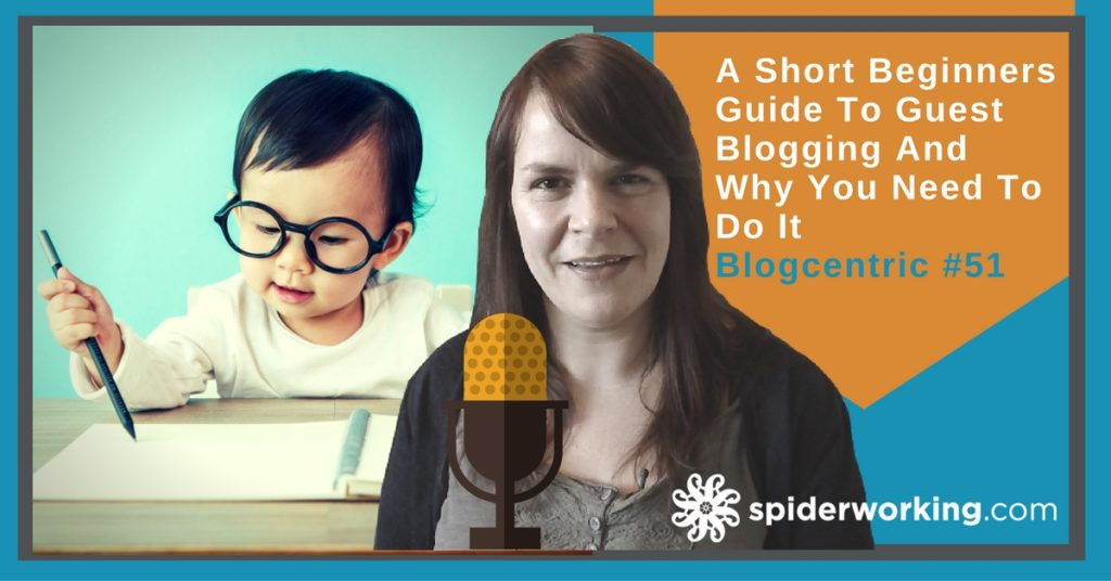 A Short Beginners Guide To Guest Blogging And Why You Need To Do It