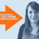 Can Measurement Save You From Digital Marketing Apathy? – 1 Minute Moment #58