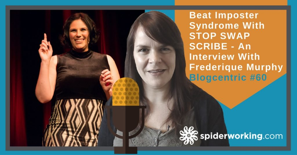 Beat Imposter Syndrome With STOP, SWAP, SCRIBE – An Interview With Frederique Murphy