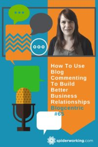 How To Use Blog Commenting To Build Better Business Relationships