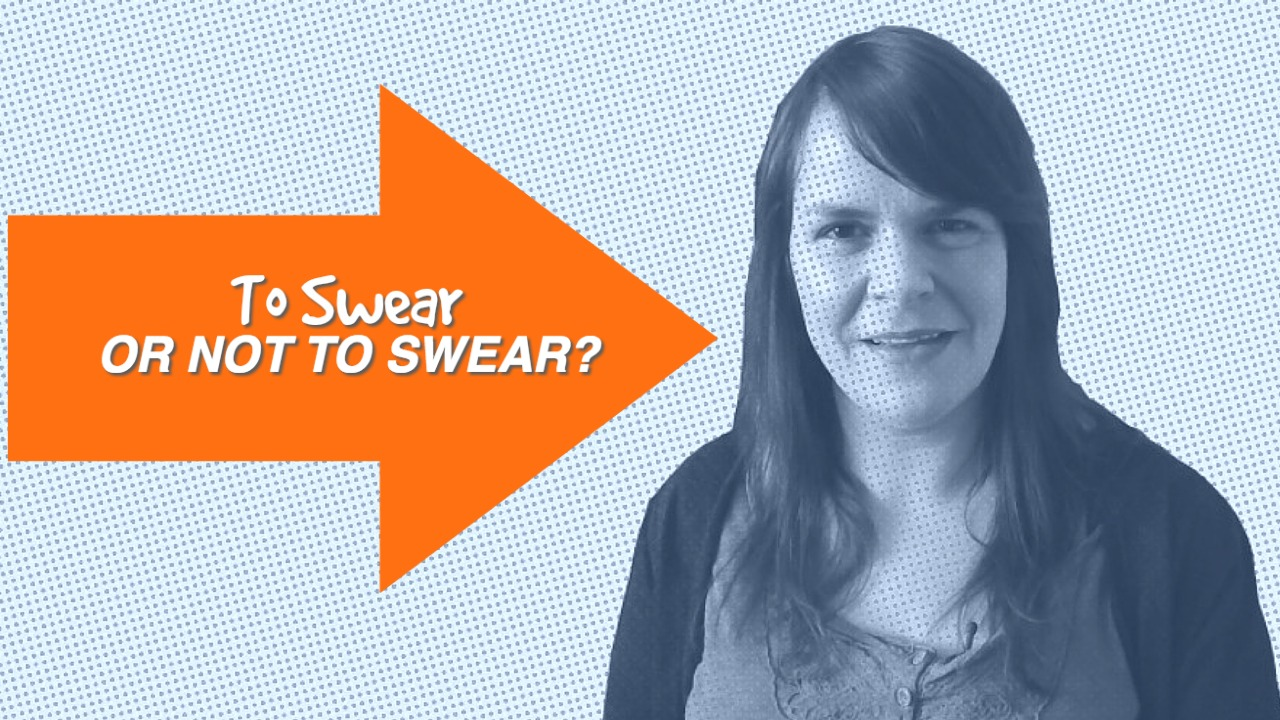 To Swear Or Not To Swear? – 1 Minute Moment #70