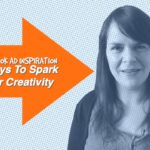 Facebook Ad Inspiration: 4 Ways To Spark Your Creativity – 1 Minute Moment #71