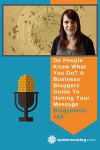 Do People Know What You Do? A Business Bloggers Guide To Honing Your Message