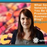What Social Networks Should You Be Using To Promote Your Business And Blog?  – Blogcentric #70