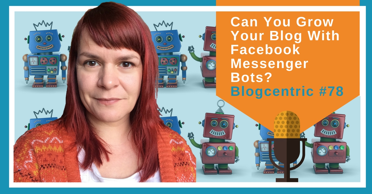 Talking To Robots - How I'm Using Facebook Messenger Bots To Grow My Blog