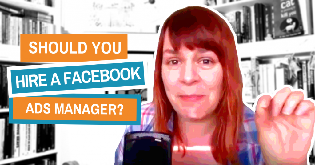 Should You Hire Someone To Manage Your Facebook Ads? The Pros And Cons