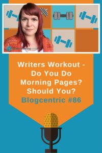 Writers Workout - Do You Do Morning Pages? Should You?
