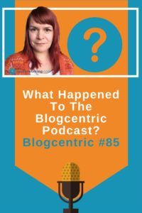 What's happened to the Blogcentric podcast?