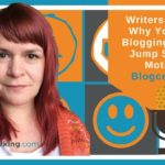 Writers Workout: Why You Need A Blogging Buddy To Jump Start Your Motivation – Blogcentric #88