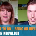 How Not To Do… Being An Influencer – With Dan Knowlton
