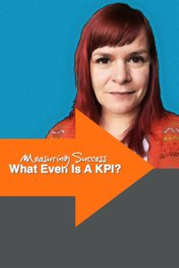 The Marketing Measurement Series - What Even Is A KPI?