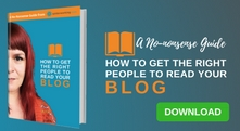 """how to get the right people to read your blog"