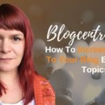 How To Increase Visitors To Your Blog By Testing Topics - Blogcentric #94