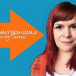 What Do You Mean You Haven't Set Up Google Analytics Goals Yet? 1 Minute Moment #87