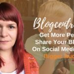 Get More People To Share Your Blog Posts On Social Media -Build A Bigger Audience - Blogcentric #95